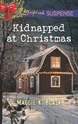Kidnapped At Christmas (Mills & Boon Love Inspired Suspense)
