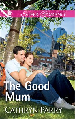 The Good Mum (Mills & Boon Superromance)