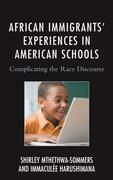 African Immigrants' Experiences in American Schools: Complicating the Race Discourse