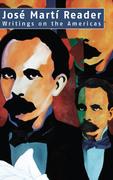 José Martí Reader: Writings on the Americas