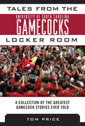 Tales from the University of South Carolina Gamecocks Locker Room