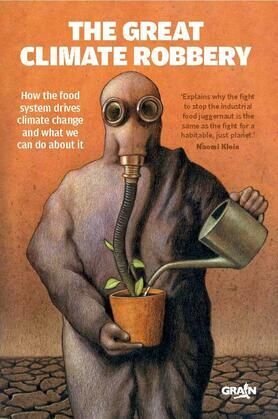 The Great Climate Robbery: How the Food System Drives Climate Change and What We Can Do About It