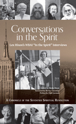 Conversations in the Spirit: Lex Hixon's WBAI 'In the Spirit' Interviews: A Chronicle of the Seventies Spiritual Revolution