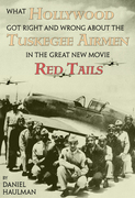 What Hollywood Got Right and Wrong about the Tuskegee Airmen in the Great New Movie, Red Tails