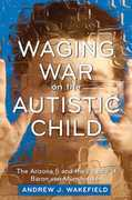 Waging War on the Autistic Child