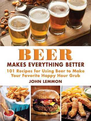 Beer Makes Everything Better