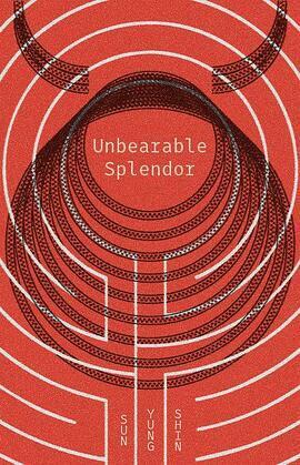 Unbearable Splendor