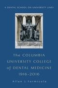 The Columbia University College of Dental Medicine, 1916–2016