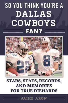 So You Think You're a Dallas Cowboys Fan?
