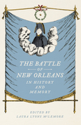 The Battle of New Orleans in History and Memory: Stories