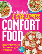 COOKING LIGHT 3-Step Express: Comfort Food: Hearty Favorites For Weeknight Cravings
