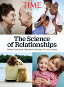 TIME The Science of Relationships: Better Romance - Modern Families - True Friends