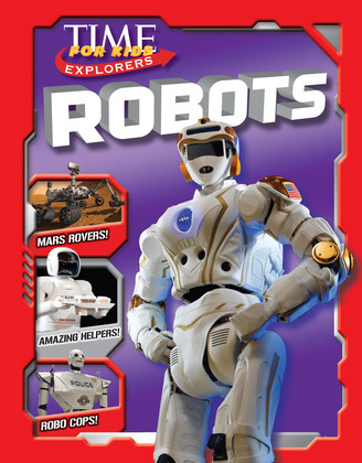 TIME for Kids Explorers: Robots