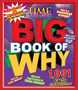 Big Book of WHY: Revised and Updated (A TIME For Kids Book): 1,001 Facts Kids Want to Know