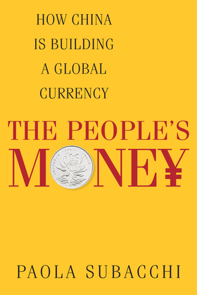 The People's Money: How China is Building a Global Currency