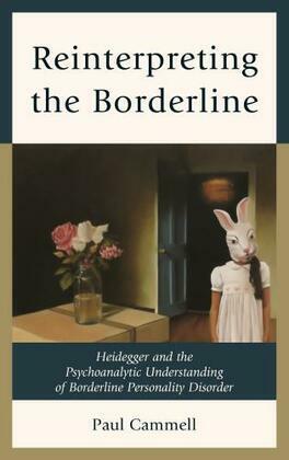 Reinterpreting the Borderline: Heidegger and the Psychoanalytic Understanding of Borderline Personality Disorder