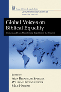 Global Voices on Biblical Equality: Women and Men Ministering Together in the Church