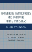 Dangerous Democracies and Partying Prime Ministers: Domestic Political Contexts and Foreign Policy