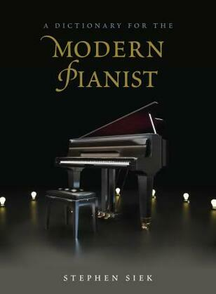 A Dictionary for the Modern Pianist