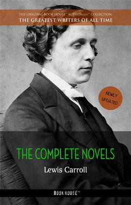 Lewis Carroll: The Complete Novels