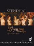 Stendhal et l'érotisme romantique