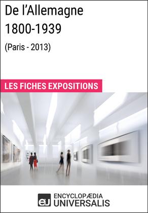 De l'Allemagne 1800-1939 (Paris - 2013)