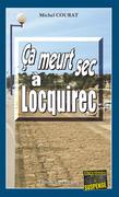 Ça meurt sec à Locquirec