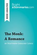 The Monk: A Romance by Matthew Gregory Lewis (Book Analysis)