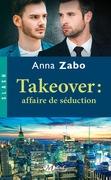 Takeover : Affaire de séduction