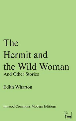 The Hermit and the Wild Woman: And Other Stories