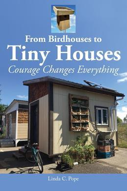From Birdhouses to Tiny Houses: Courage Changes Everything