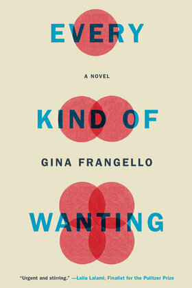 Every Kind of Wanting: A Novel