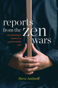 Reports from the Zen Wars: The Impossible Rigor of a Questioning Life