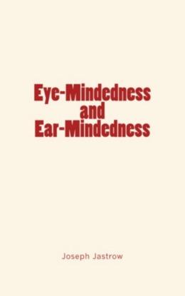 Eye-Mindedness and Ear-Mindedness