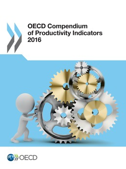 OECD Compendium of Productivity Indicators 2016