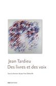 Jean Tardieu. Des livres et des voix