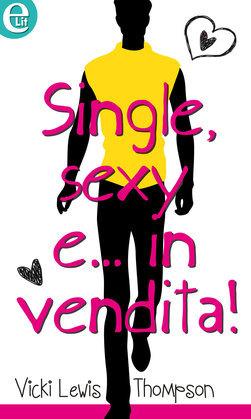 Single, sexy e... in vendita!