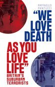 """""""We Love Death As You Love Life"""""""