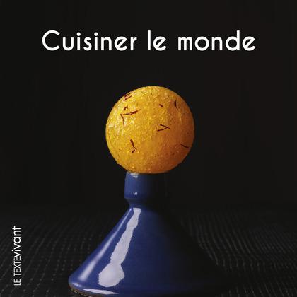 Cuisiner le monde