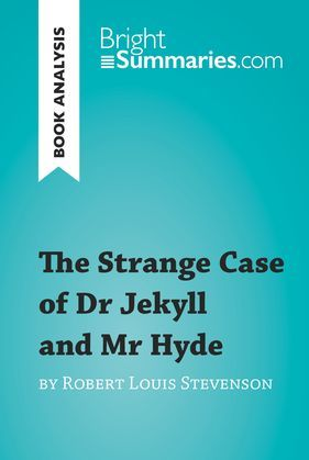 The Strange Case of Dr Jekyll and Mr Hyde by Robert Louis Stevenson (Book Analysis)