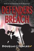 Defenders of the Breach: Book 1 Defenders of the Breach Saga