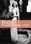 Bridal Fashion 1900Â?1950