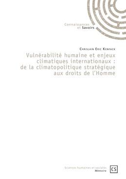 Vulnérabilité humaine et enjeux climatiques internationaux : de la climatopolitique stratégique aux droits de l'Homme