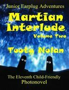 Junior Earplug Adventures: Martian Interlude Volume Two