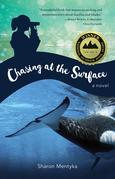 Chasing at the Surface: A Novel