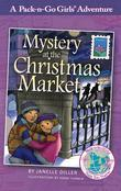 Mystery at the Christmas Market (Pack-n-Go Girls Adventures - Austria 3)