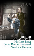 His Last Bow: Some Reminiscences of Sherlock Holmes (Collins Classics)