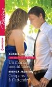Un mariage inoubliable - Cinq ans à t'attendre