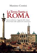 La Terra Santa a Roma