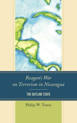 Reagan's War on Terrorism in Nicaragua: The Outlaw State